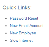 Configurable Quick Links are shortcuts to create different types of service requests. The examples in this image show Password Reset, New Email Account, New Employee, and Slow Internet.